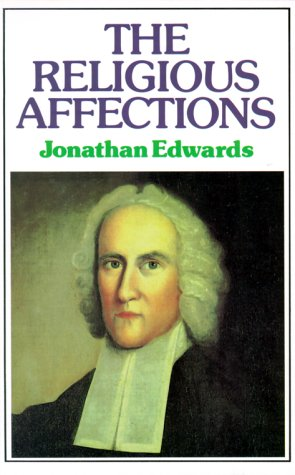 Jonathan Edwards, The Religious Affections