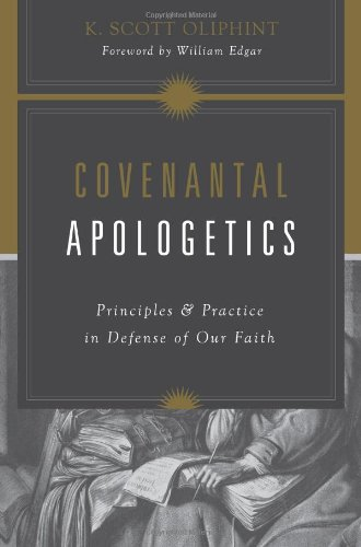 K Scott Oliphint, Covenantal Apologetics