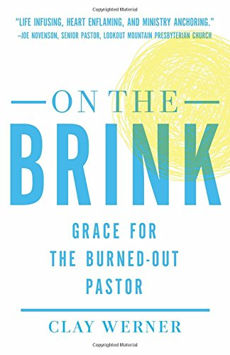 On the Brink: Grace for the Burned-Out Pastor