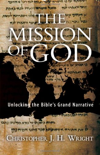 The Mission of God: Unlocking the Bible