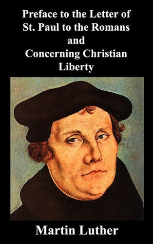 Martin Luther, Preface to the Letter of St Paul to the Romans