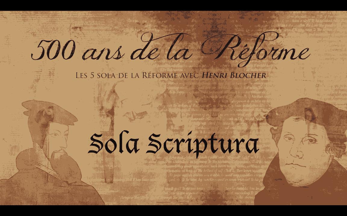 SOLA SCRIPTURA – Les 5 Sola de la Réforme