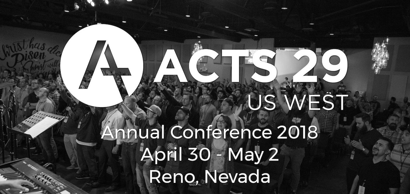 Acts 29 US West Conference 2018