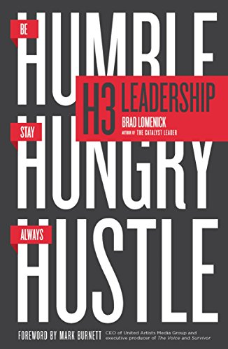 H3 Leadership: Be Humble. Stay Hungry. Always Hustle. Brad Lomenick
