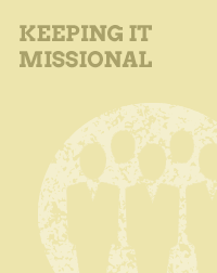 Keeping it Missional