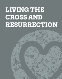Living the Cross and Resurrection