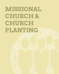 Missional Church and Church Planting