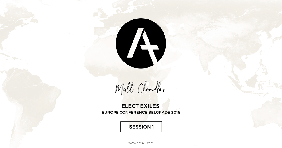 1. Matt Chandler – Belgrade 2018 – 1 Peter