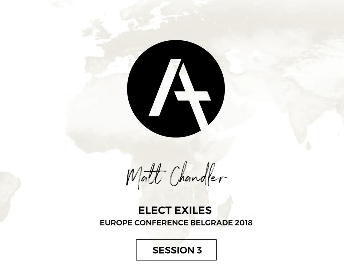 3. Matt Chandler – Belgrade 2018 – 1 Peter