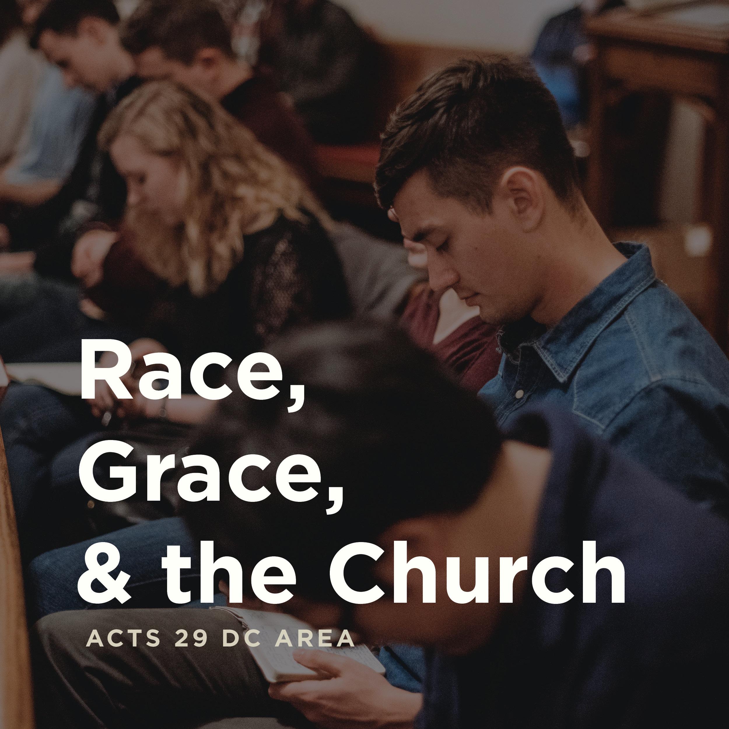 Race, Grace, & the Church – Session 1