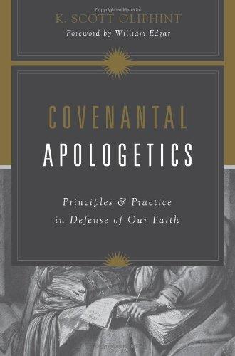 K Scott Oliphint, Covenantal Apologetics