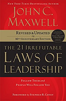 The 21 Irrefutable Laws of Leadership: Follow Them and People Will Follow You. John C. Maxwell