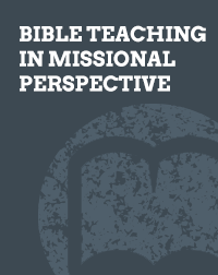 Bible Teaching in Missional Perspective