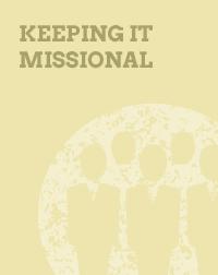 Keeping it Missional