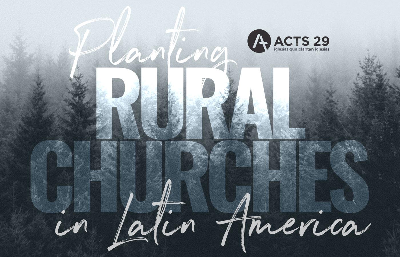 Planting Rural Churches in Latin America
