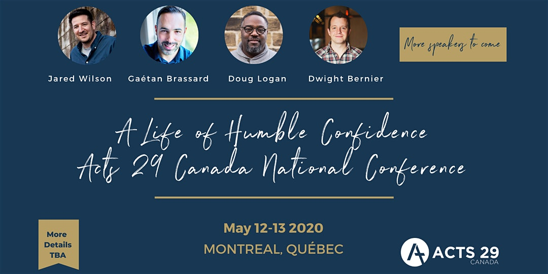 Acts 29 Canada 2020 National Conference | A Life of Humble Confidence