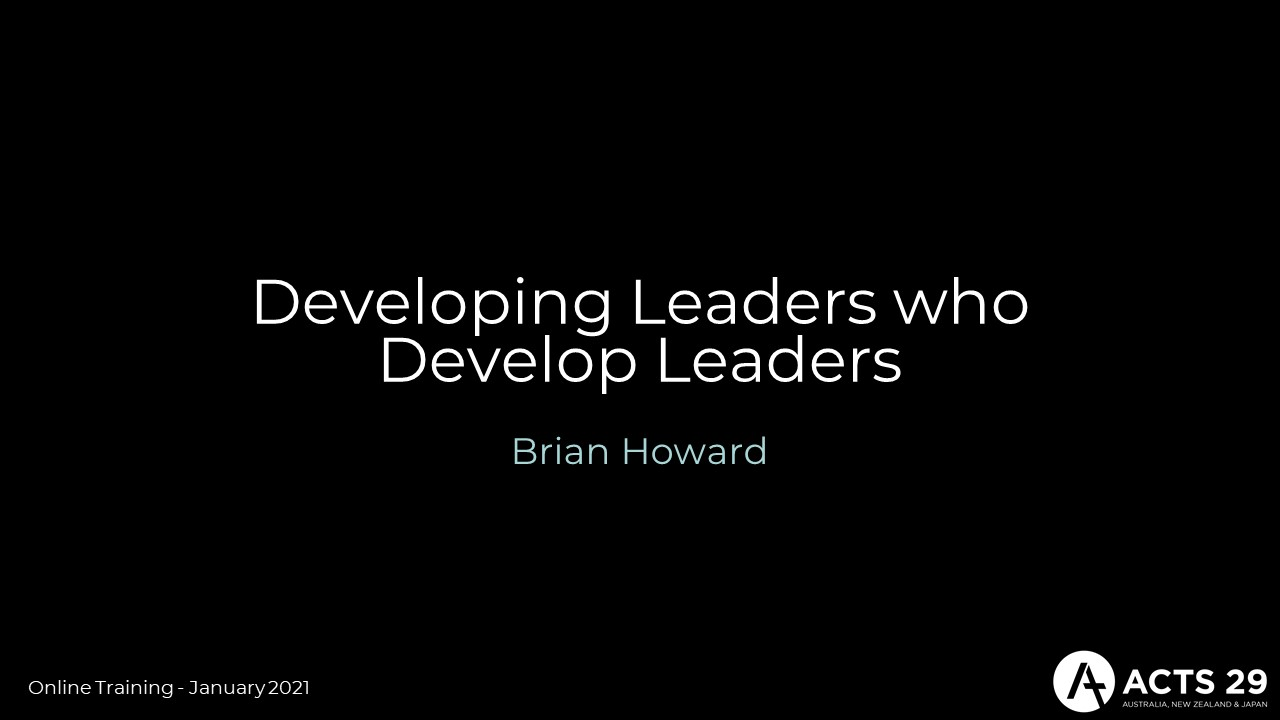 "Brian Howard – ""Developing Leaders who Develop Leaders"" (Online Training: Jan 2021)"